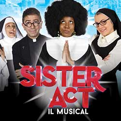 SISTER ACT . Il musical
