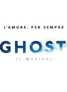 SPETTACOLO ANNULLATO - GHOST - IL MUSICAL